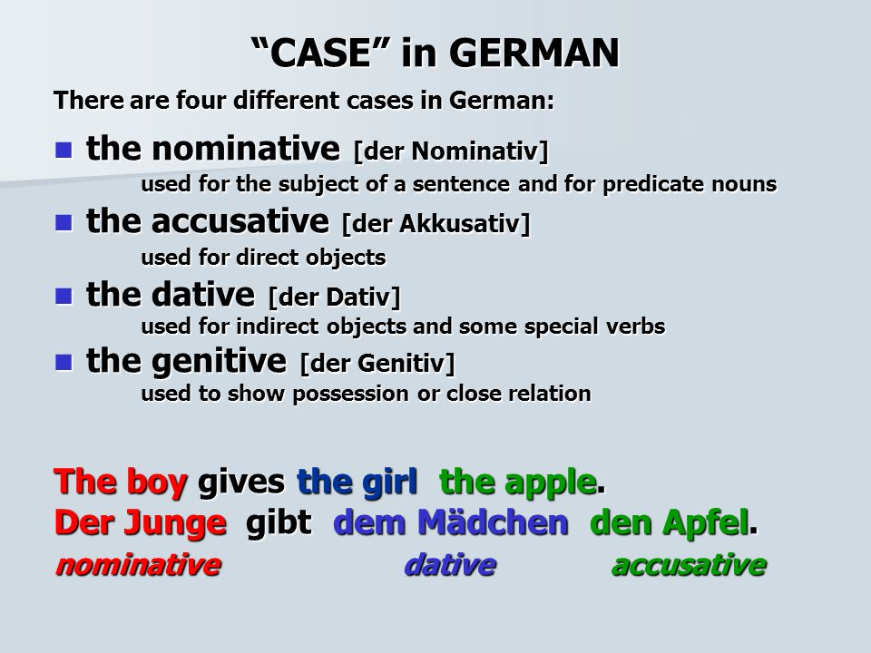 CASE in GERMAN There are four different cases in German: