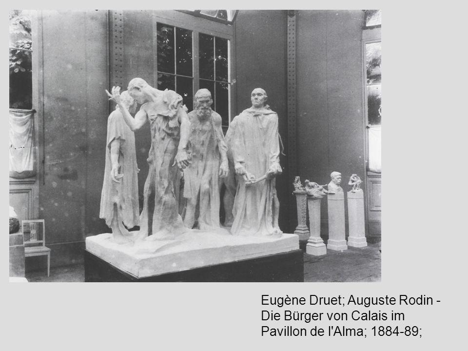 Eugène Druet; Auguste Rodin - Die Bürger von Calais im Pavillon de l Alma; 1884-89;