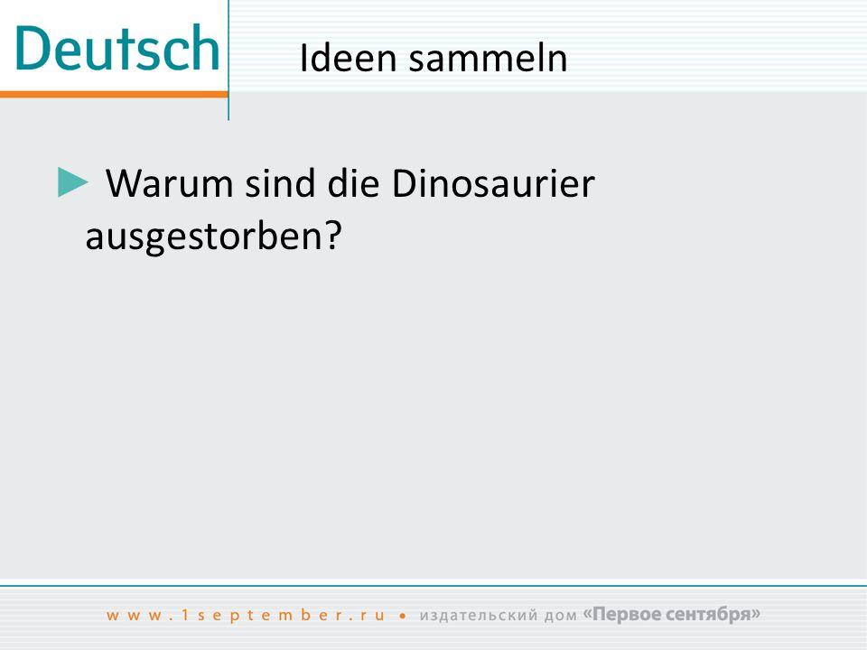 ► Warum sind die Dinosaurier ausgestorben