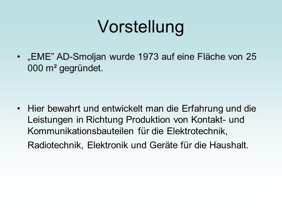 """Vorstellung """"EME AD-Smoljan wurde 1973 auf eine Fläche von 25 000 m² gegründet."""