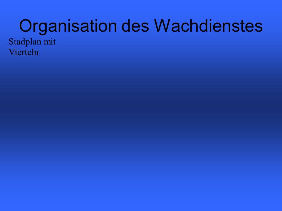 Organisation des Wachdienstes