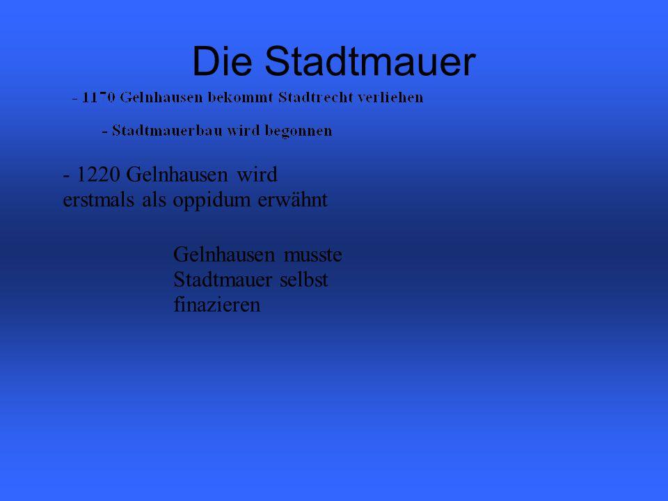 Die Stadtmauer - 1220 Gelnhausen wird erstmals als oppidum erwähnt