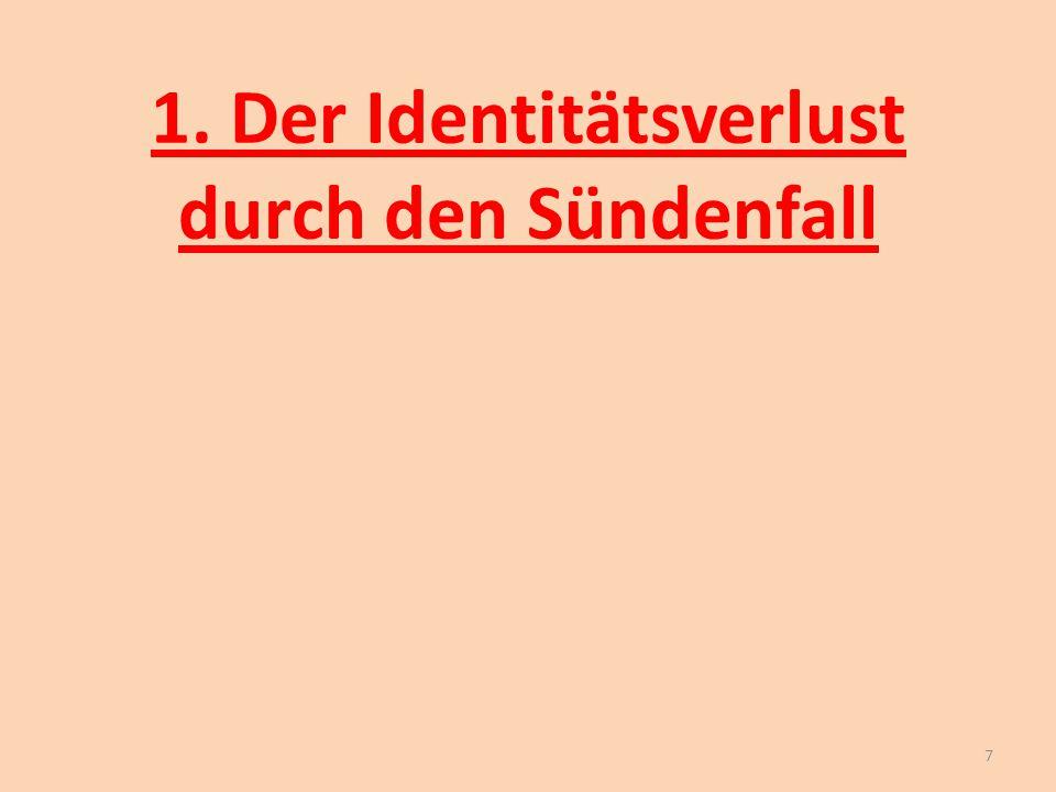 1. Der Identitätsverlust durch den Sündenfall