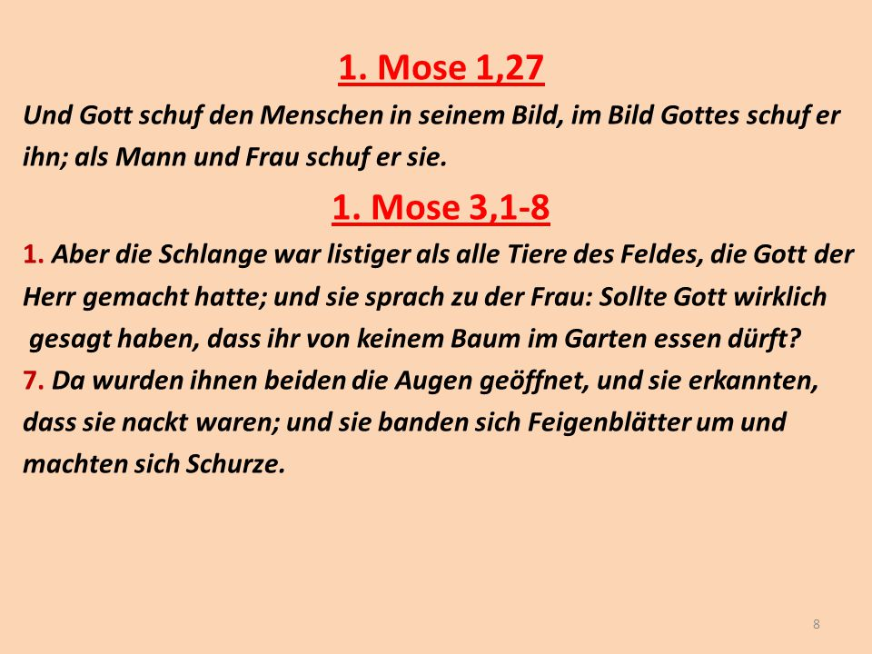1. Mose 1,27 Und Gott schuf den Menschen in seinem Bild, im Bild Gottes schuf er. ihn; als Mann und Frau schuf er sie.