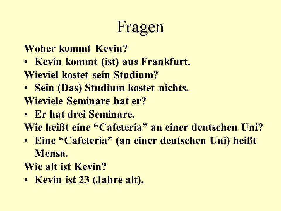 Fragen Woher kommt Kevin Kevin kommt (ist) aus Frankfurt.