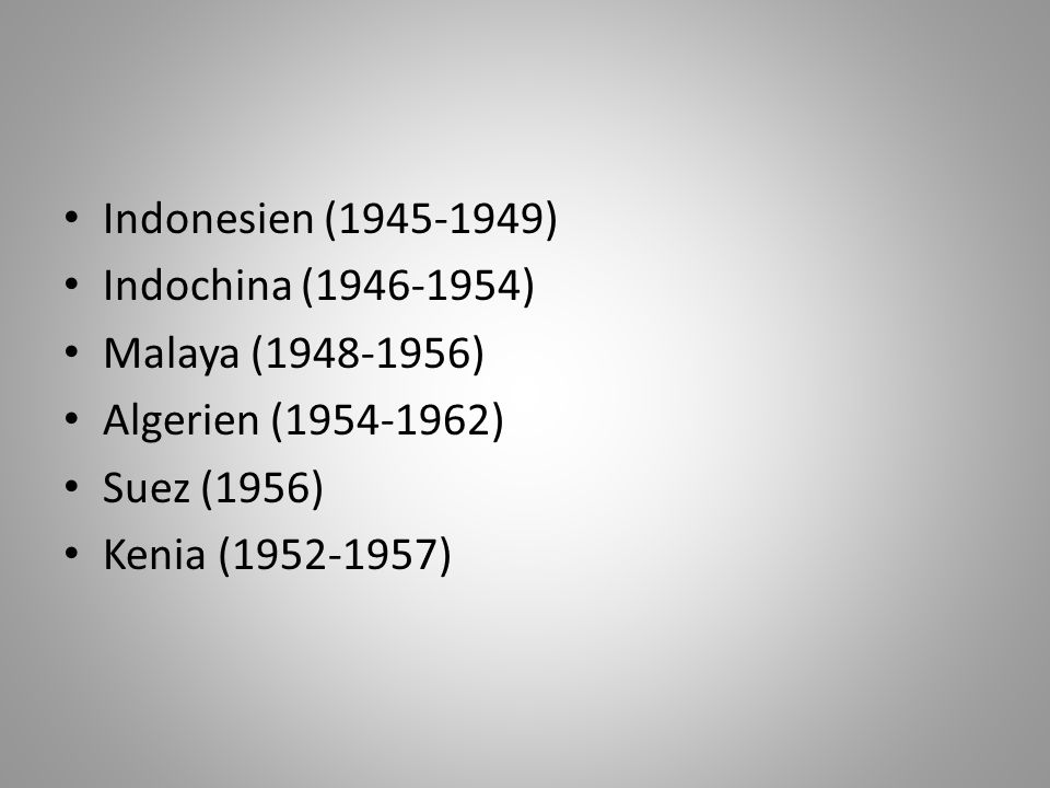 Indonesien ( ) Indochina ( ) Malaya ( ) Algerien ( ) Suez (1956)