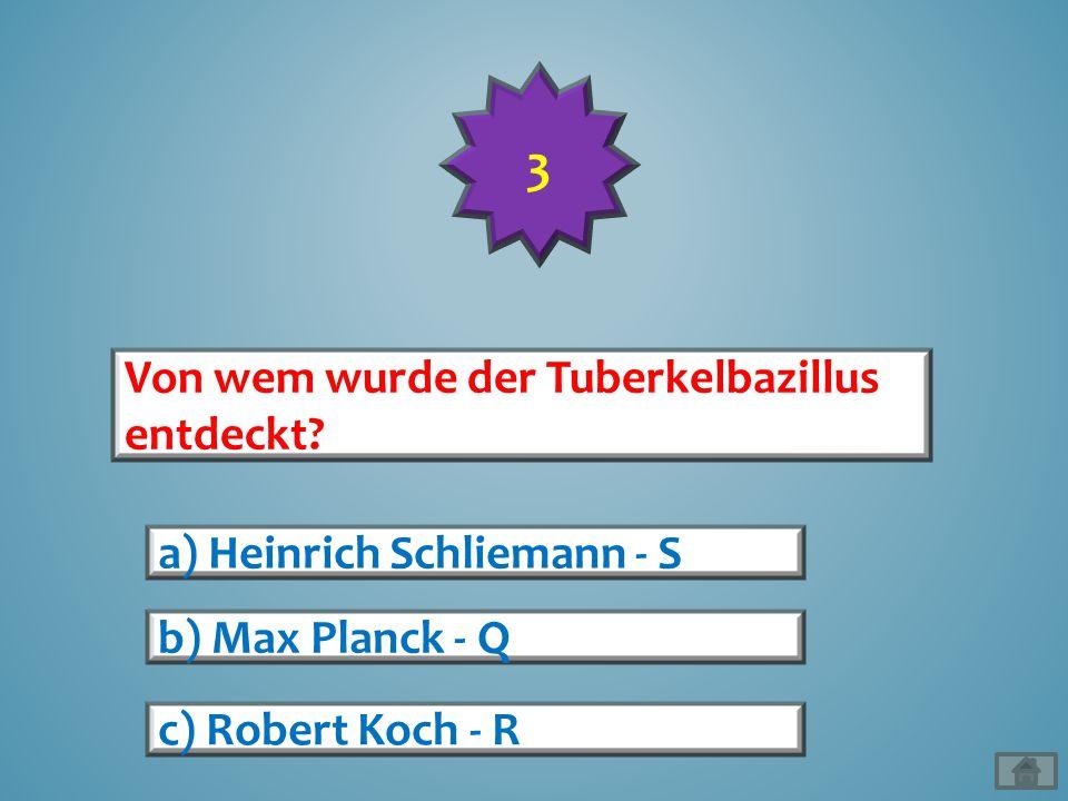 3 Von wem wurde der Tuberkelbazillus entdeckt