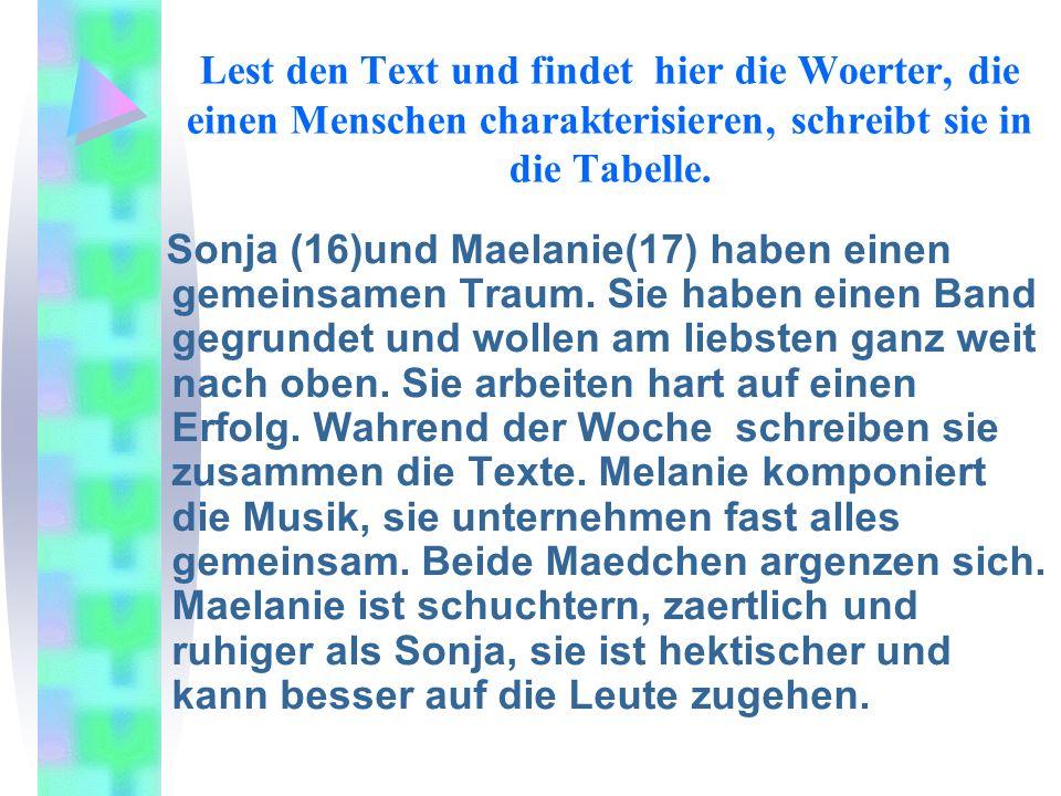 Lest den Text und findet hier die Woerter, die einen Menschen charakterisieren, schreibt sie in die Tabelle.