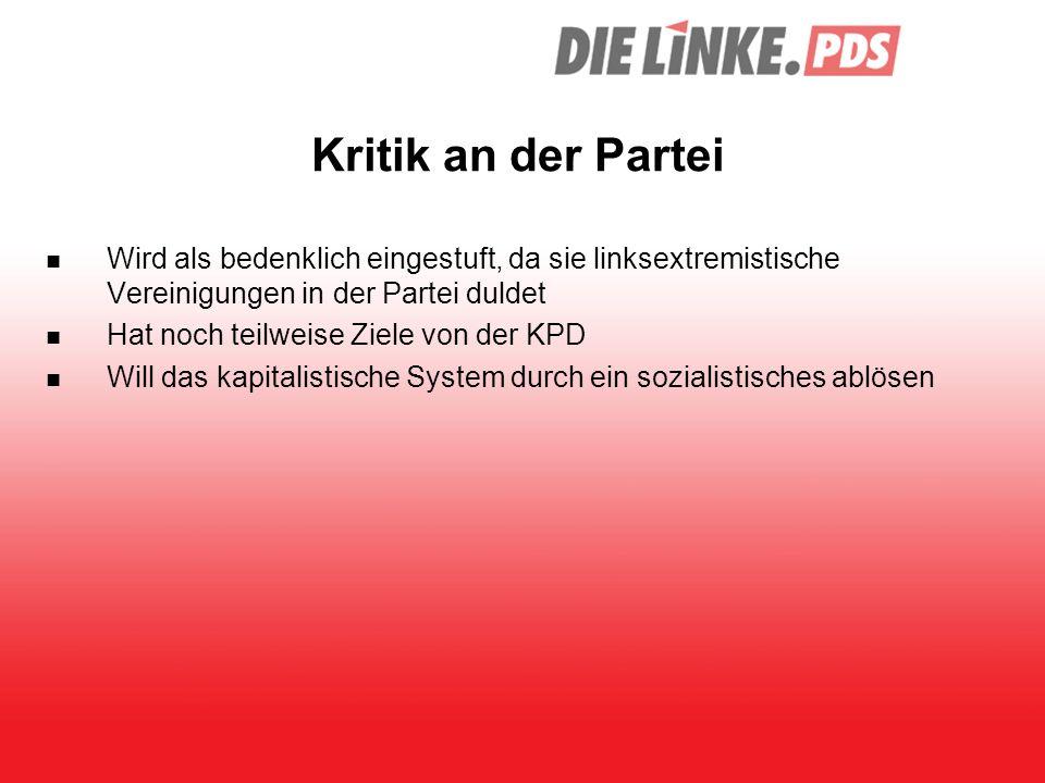 Kritik an der Partei Wird als bedenklich eingestuft, da sie linksextremistische Vereinigungen in der Partei duldet.