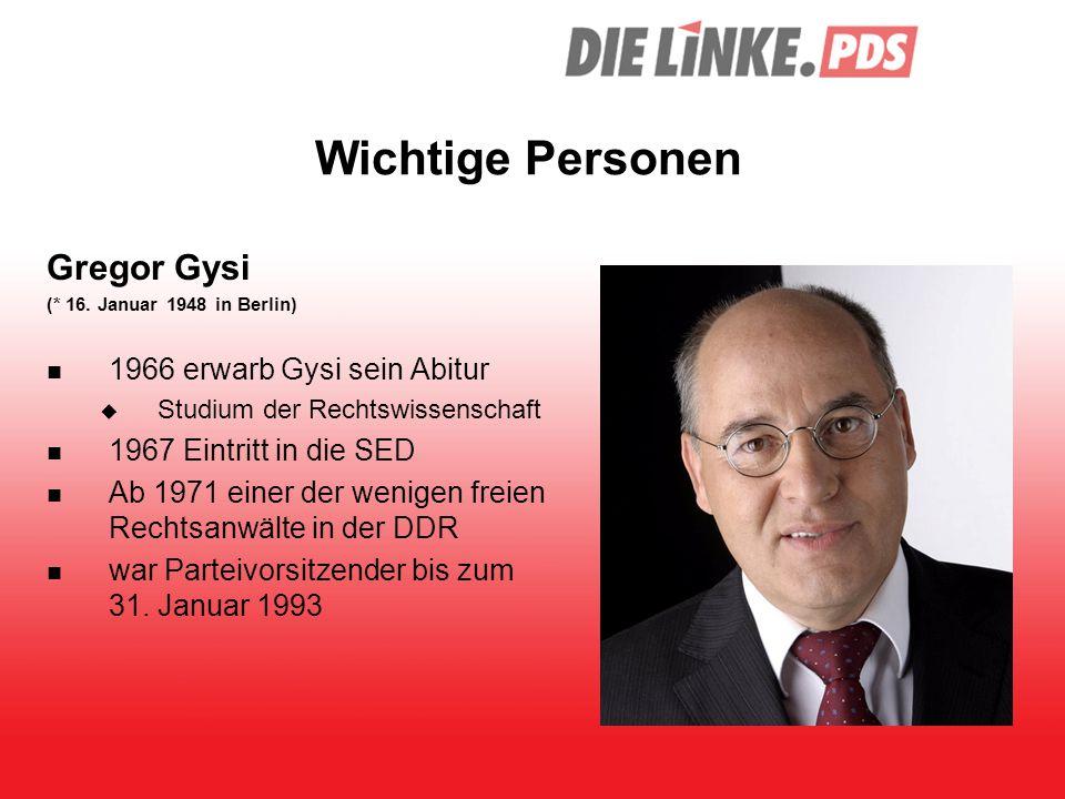 Wichtige Personen Gregor Gysi 1966 erwarb Gysi sein Abitur
