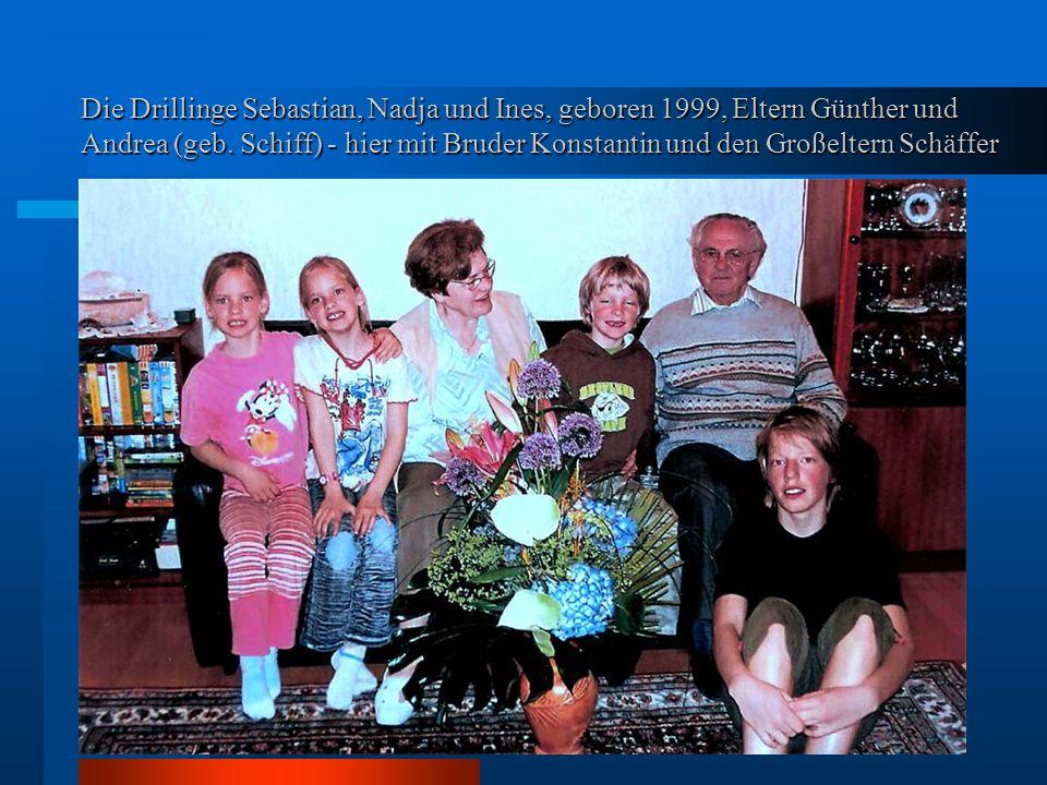 Die Drillinge Sebastian, Nadja und Ines, geboren 1999, Eltern Günther und Andrea (geb.