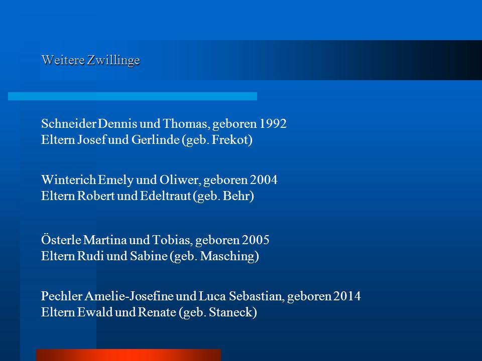 Weitere Zwillinge Schneider Dennis und Thomas, geboren 1992. Eltern Josef und Gerlinde (geb. Frekot)