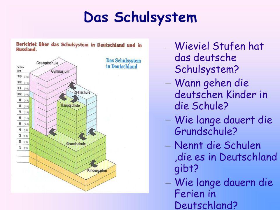 Das Schulsystem Wieviel Stufen hat das deutsche Schulsystem