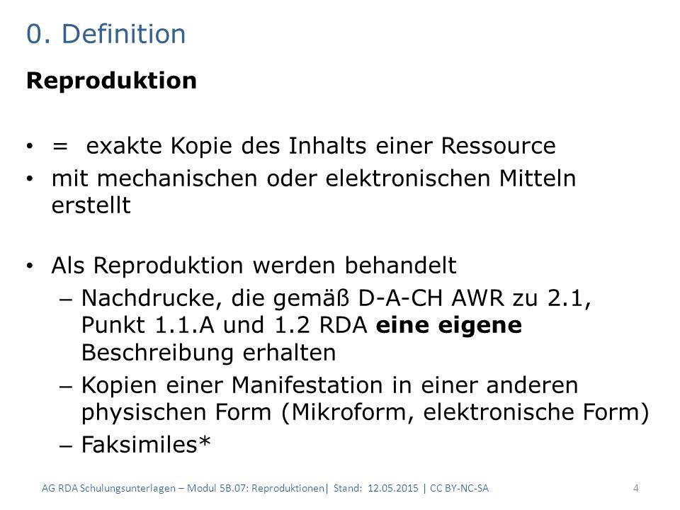 0. Definition Reproduktion = exakte Kopie des Inhalts einer Ressource