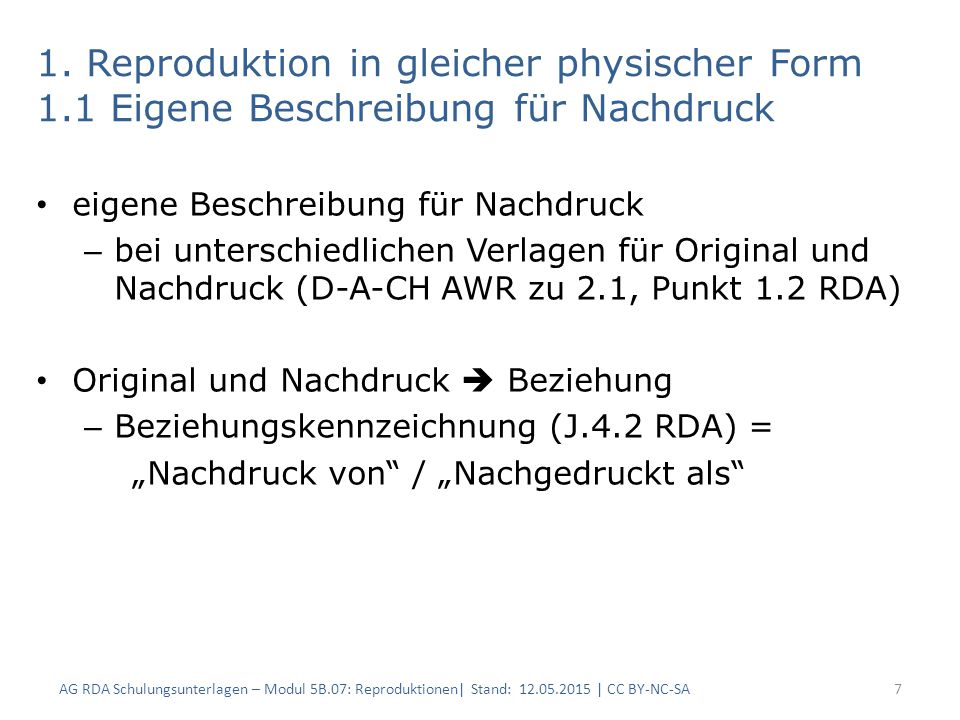 1. Reproduktion in gleicher physischer Form 1