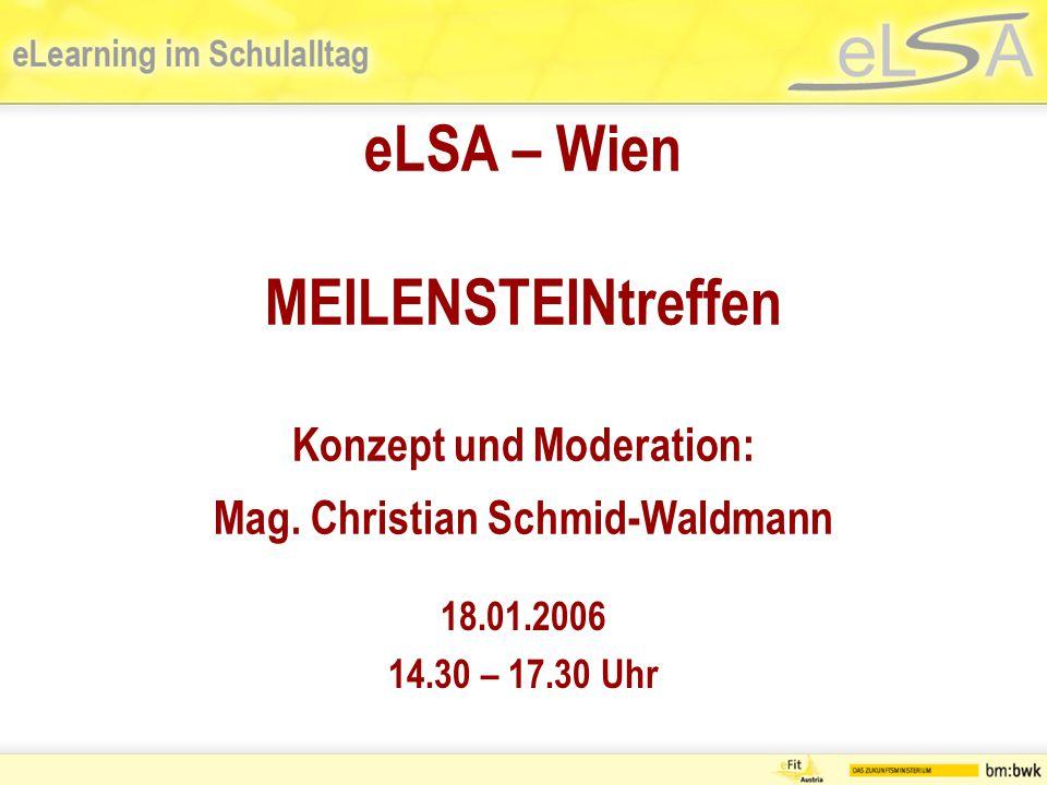 eLSA – Wien MEILENSTEINtreffen Konzept und Moderation: Mag