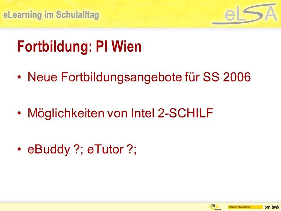 Fortbildung: PI Wien Neue Fortbildungsangebote für SS 2006