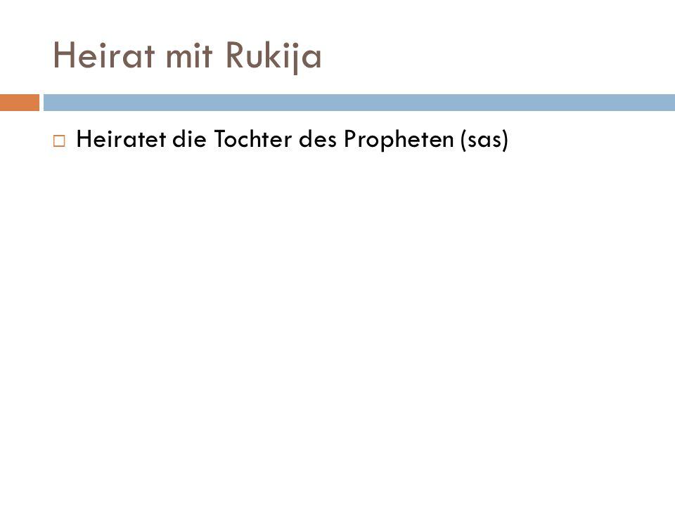 Heirat mit Rukija Heiratet die Tochter des Propheten (sas)
