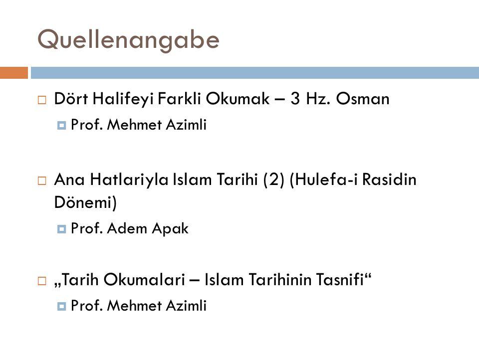 Quellenangabe Dört Halifeyi Farkli Okumak – 3 Hz. Osman