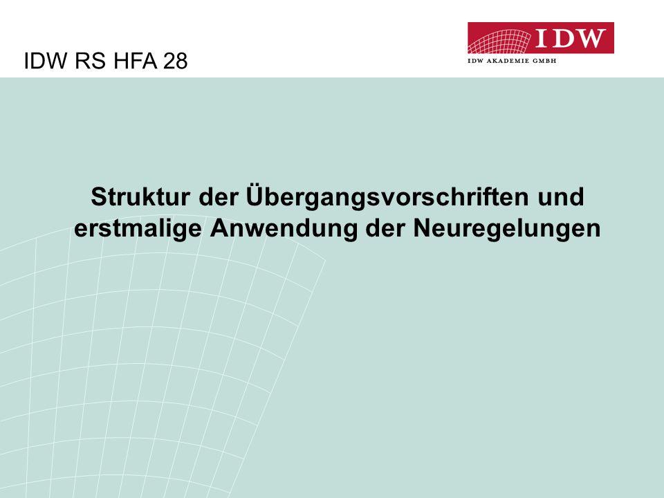 IDW RS HFA 28 Struktur der Übergangsvorschriften und erstmalige Anwendung der Neuregelungen