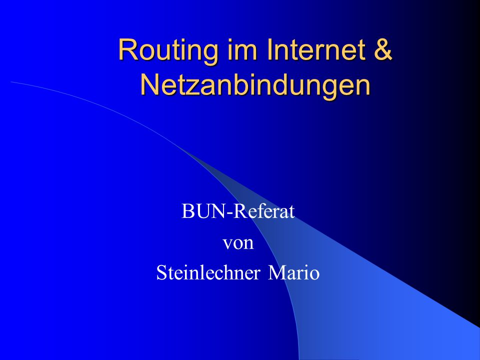 Routing im Internet & Netzanbindungen