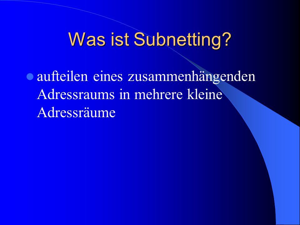 Was ist Subnetting aufteilen eines zusammenhängenden Adressraums in mehrere kleine Adressräume