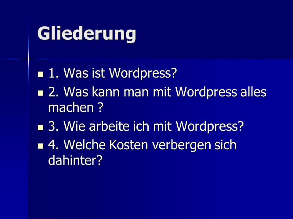 Gliederung 1. Was ist Wordpress