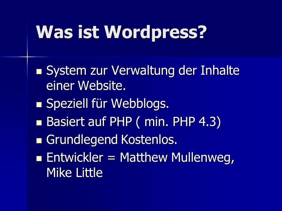 Was ist Wordpress System zur Verwaltung der Inhalte einer Website.