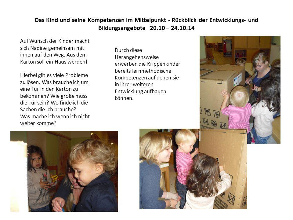 Das Kind und seine Kompetenzen im Mittelpunkt - Rückblick der Entwicklungs- und Bildungsangebote 20.10 – 24.10.14