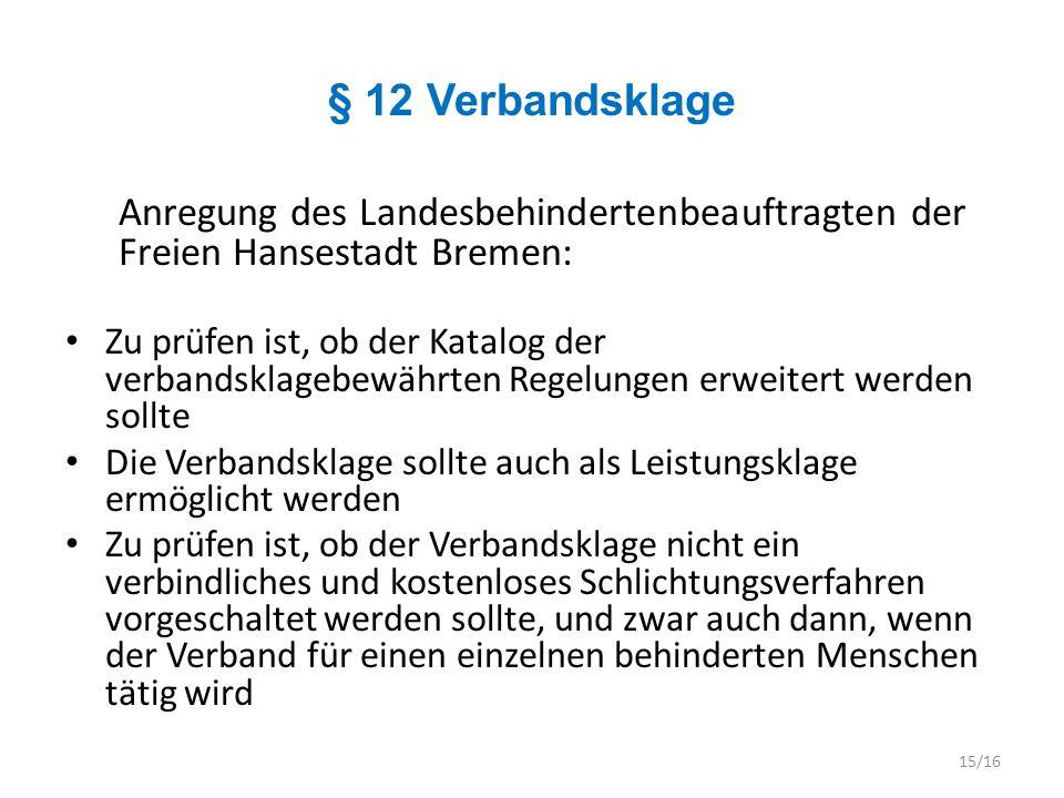 § 12 Verbandsklage Anregung des Landesbehindertenbeauftragten der Freien Hansestadt Bremen: