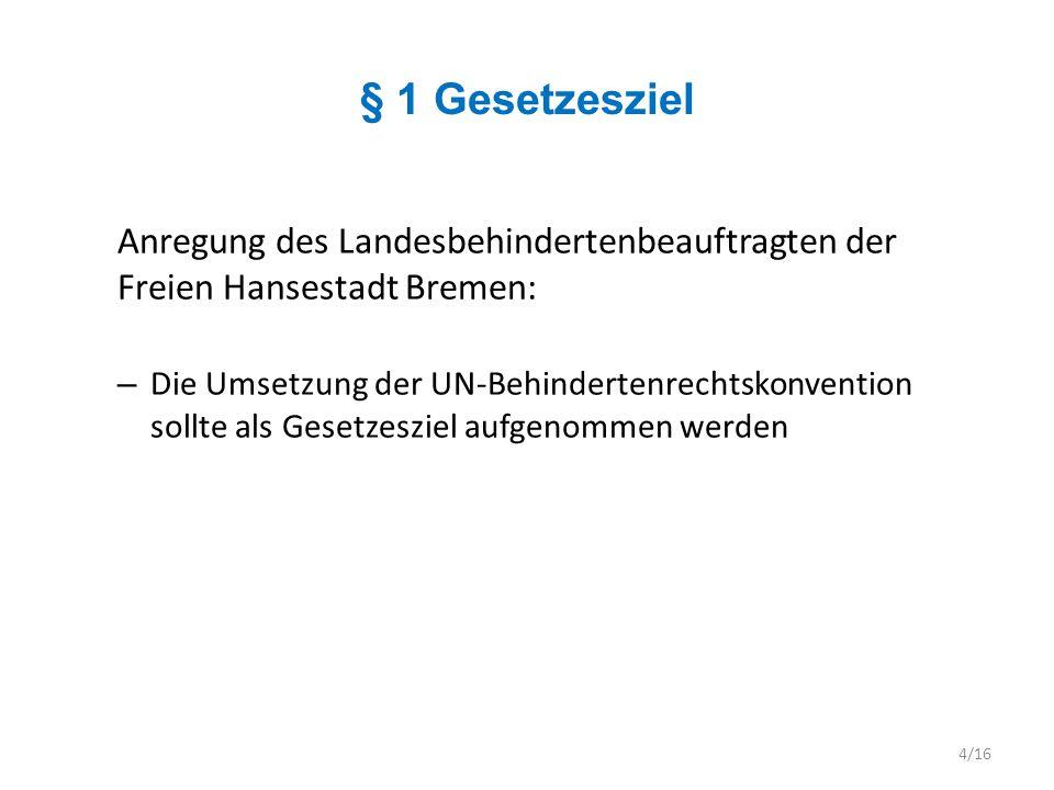 § 1 Gesetzesziel Anregung des Landesbehindertenbeauftragten der Freien Hansestadt Bremen: