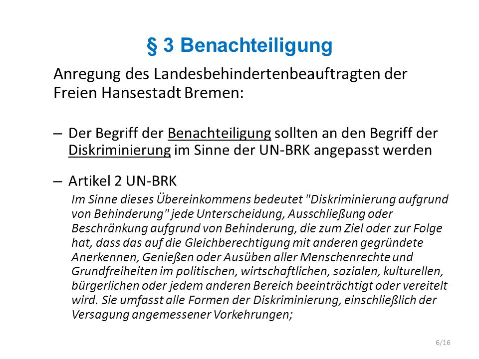 § 3 Benachteiligung Anregung des Landesbehindertenbeauftragten der Freien Hansestadt Bremen: