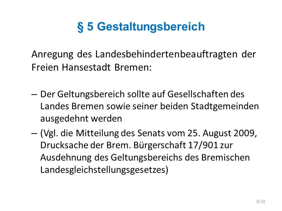 § 5 Gestaltungsbereich Anregung des Landesbehindertenbeauftragten der Freien Hansestadt Bremen: