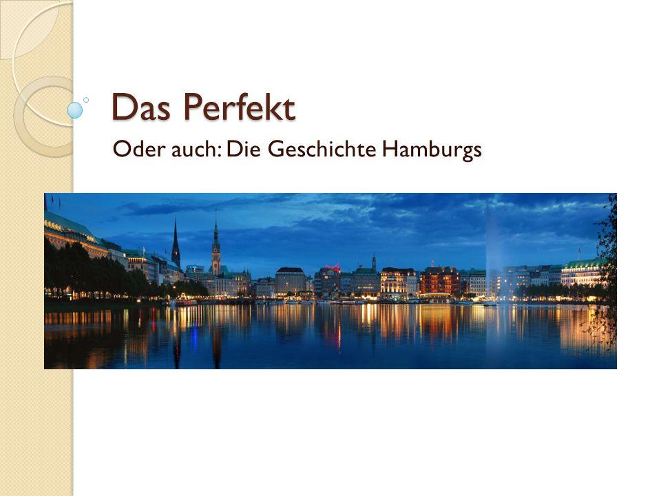Oder auch: Die Geschichte Hamburgs