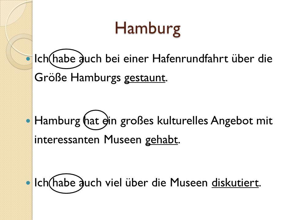 Hamburg Ich habe auch bei einer Hafenrundfahrt über die Größe Hamburgs gestaunt.