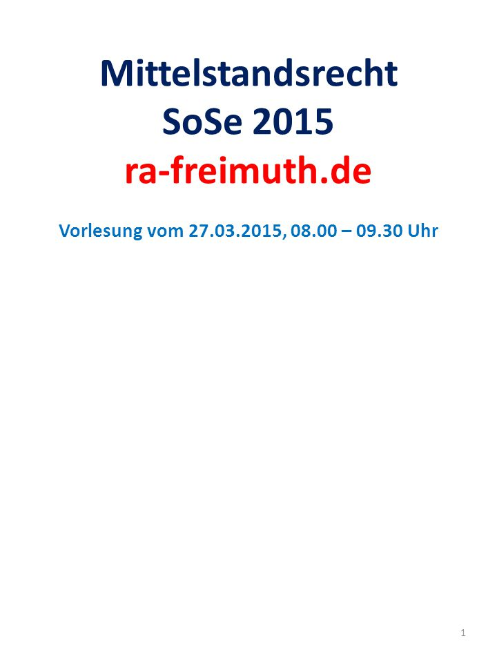 Mittelstandsrecht SoSe 2015 ra-freimuth. de Vorlesung vom 27. 03