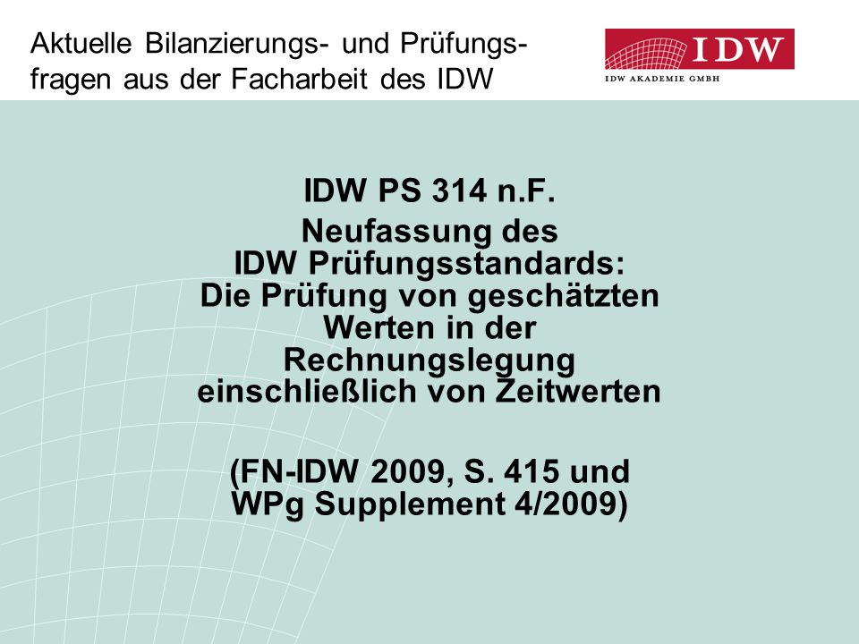 Aktuelle Bilanzierungs- und Prüfungs-fragen aus der Facharbeit des IDW