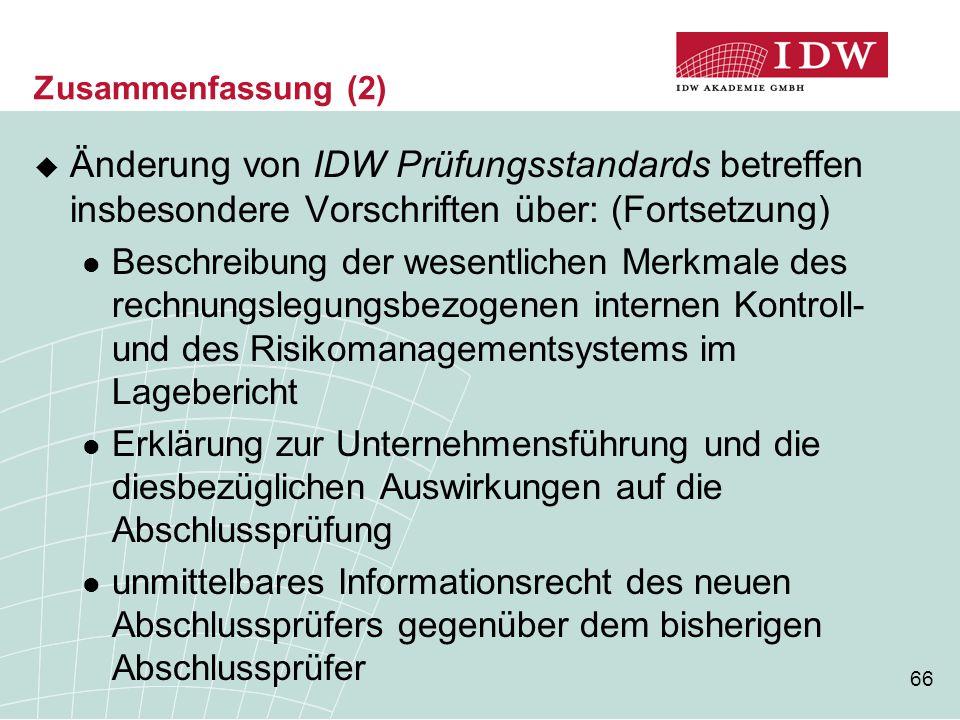Zusammenfassung (2) Änderung von IDW Prüfungsstandards betreffen insbesondere Vorschriften über: (Fortsetzung)