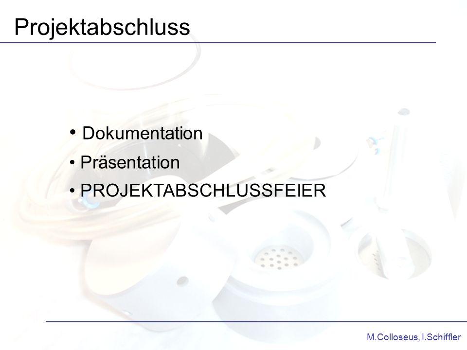 Projektabschluss Dokumentation Präsentation PROJEKTABSCHLUSSFEIER