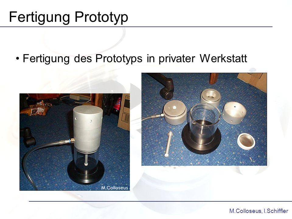 Fertigung Prototyp Fertigung des Prototyps in privater Werkstatt