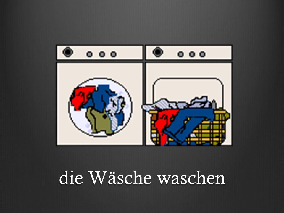 die Wäsche waschen
