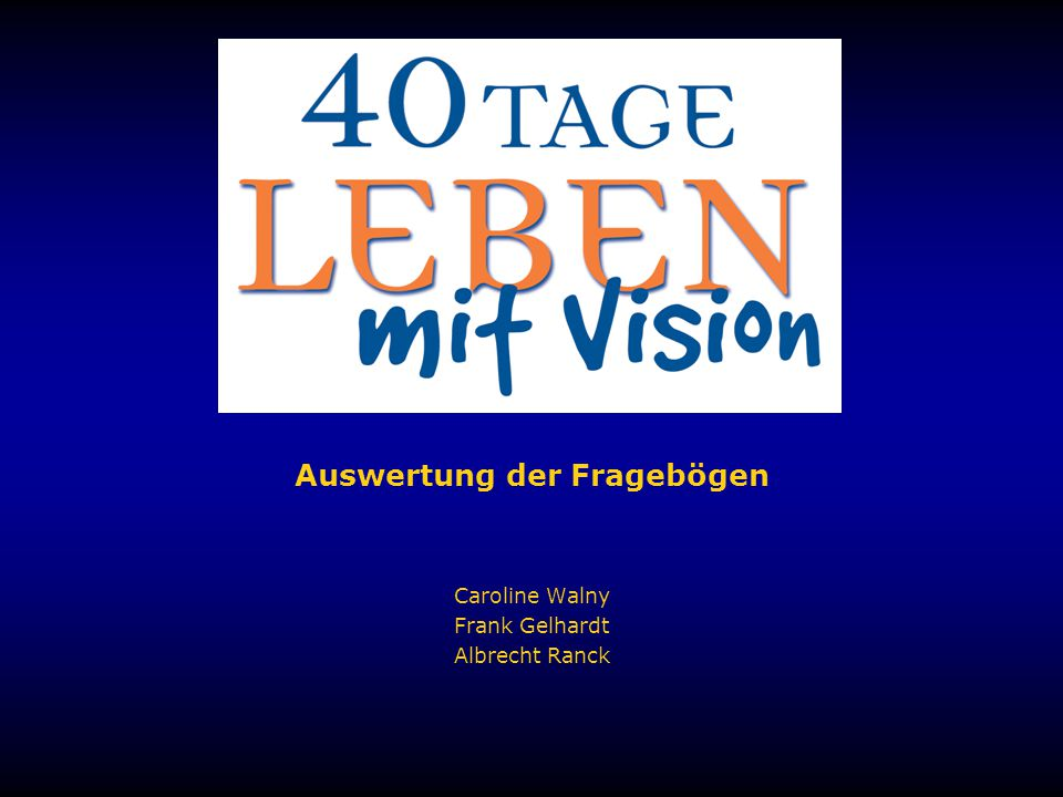 Auswertung der Fragebögen Caroline Walny Frank Gelhardt Albrecht Ranck