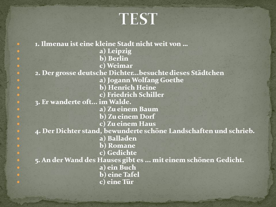 TEST 1. Ilmenau ist eine kleine Stadt nicht weit von … a) Leipzig