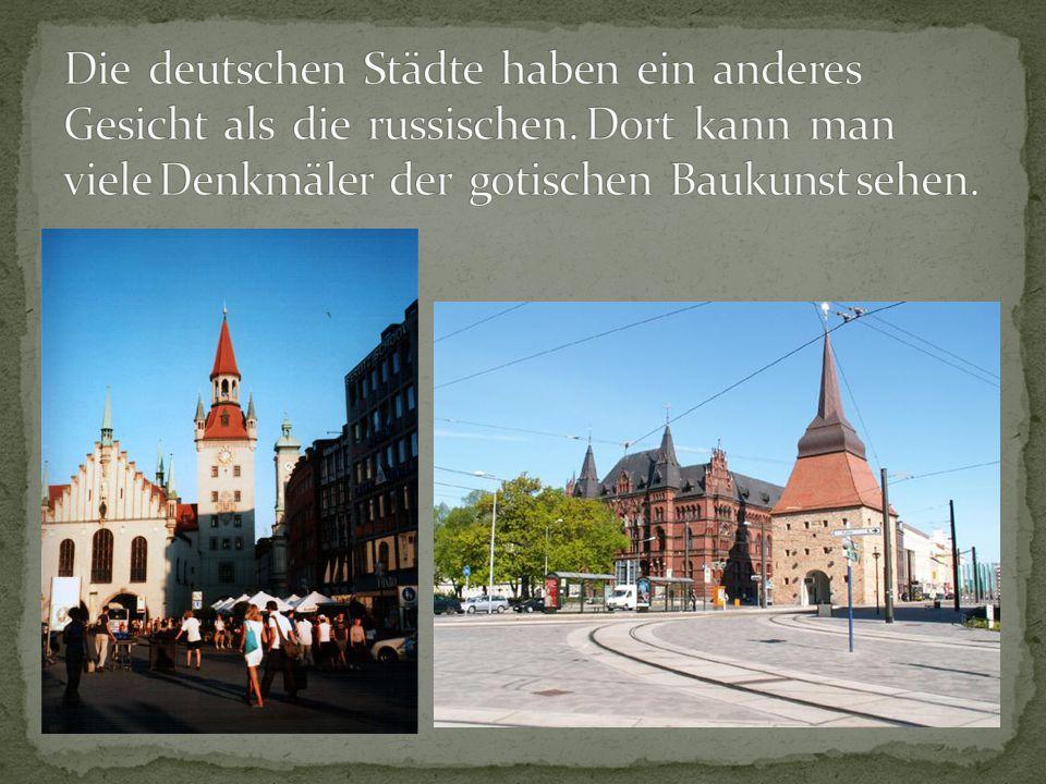 Die deutschen Städte haben ein anderes Gesicht als die russischen