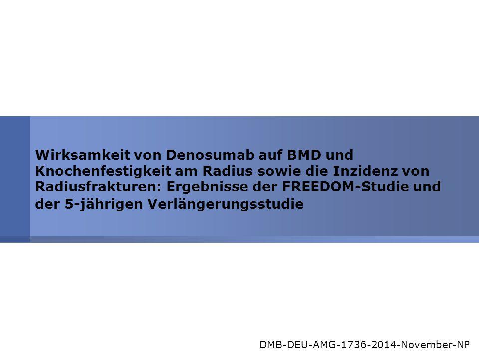 Wirksamkeit von Denosumab auf BMD und Knochenfestigkeit am Radius sowie die Inzidenz von Radiusfrakturen: Ergebnisse der FREEDOM-Studie und der 5-jährigen Verlängerungsstudie