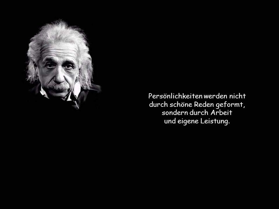 Persönlichkeiten werden nicht durch schöne Reden geformt,