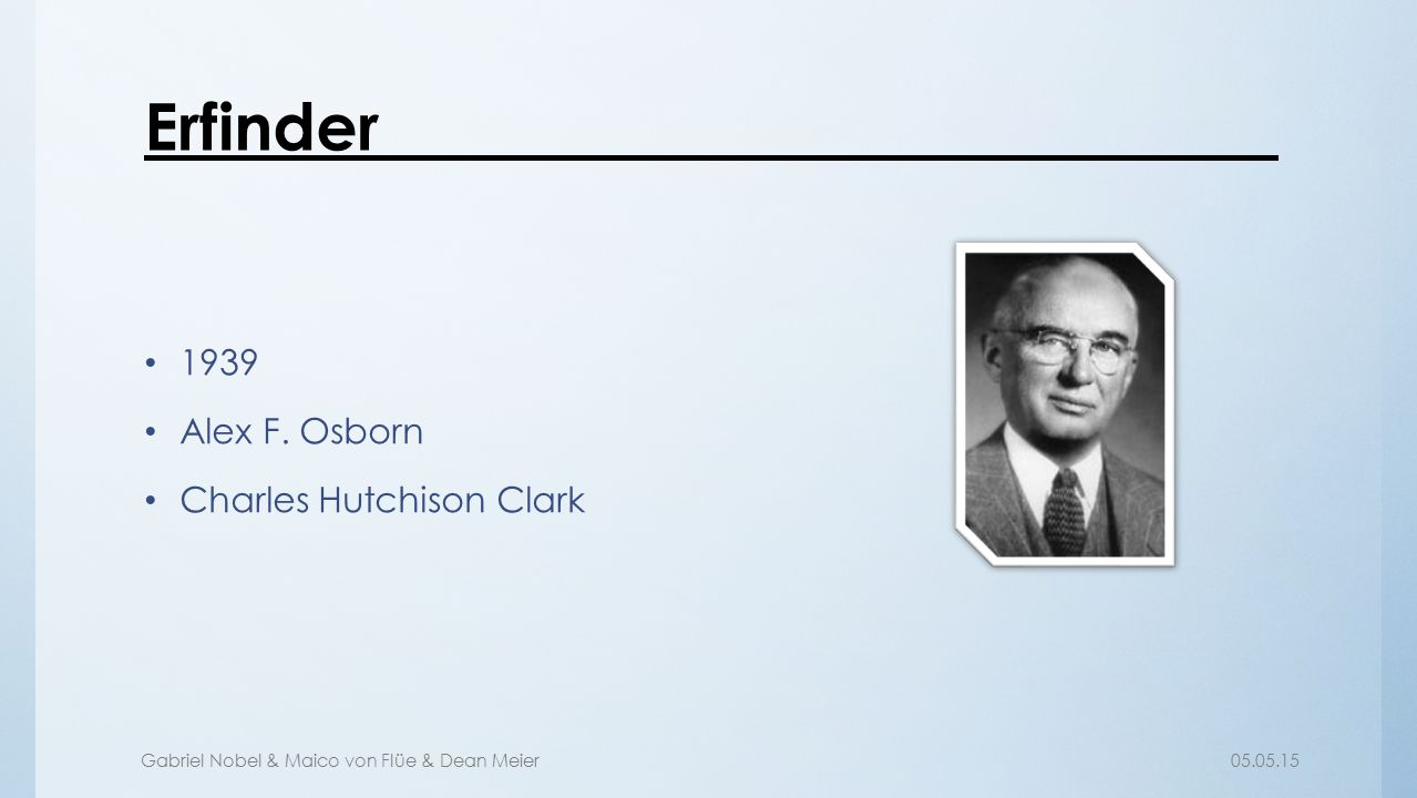 Erfinder 1939 Alex F. Osborn Charles Hutchison Clark