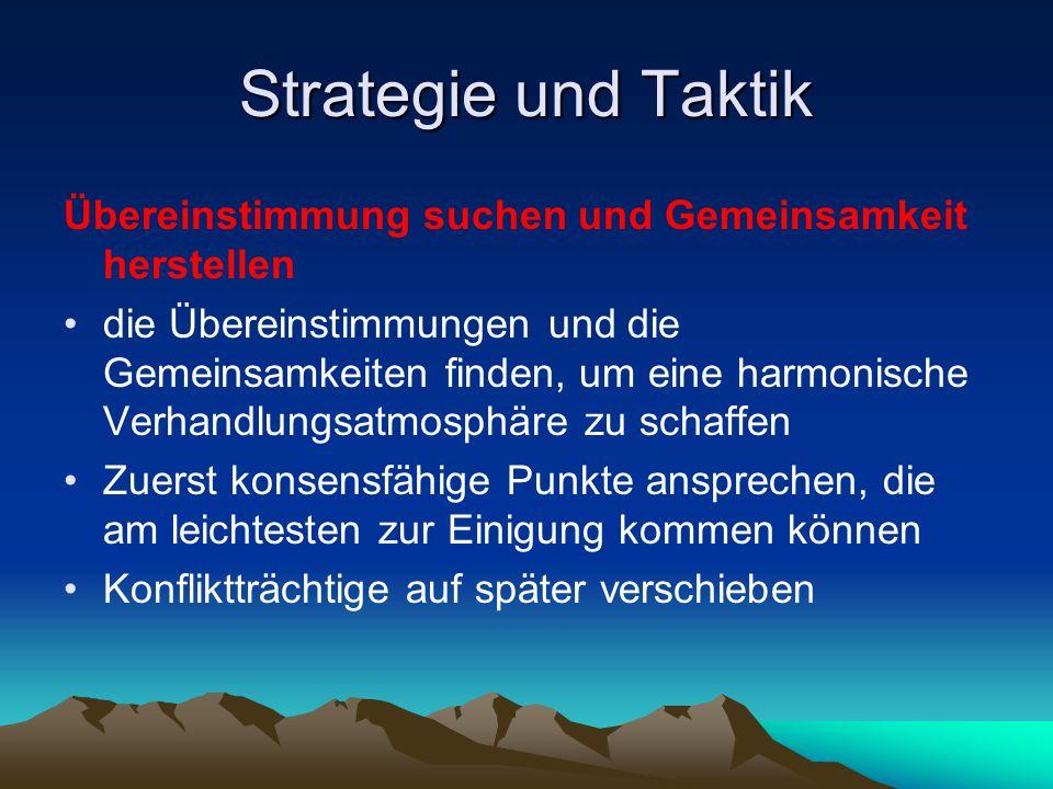 Strategie und Taktik Übereinstimmung suchen und Gemeinsamkeit herstellen.