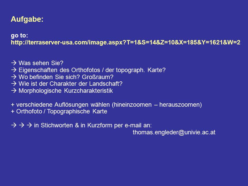 Aufgabe: go to: http://terraserver-usa.com/image.aspx T=1&S=14&Z=10&X=185&Y=1621&W=2.  Was sehen Sie