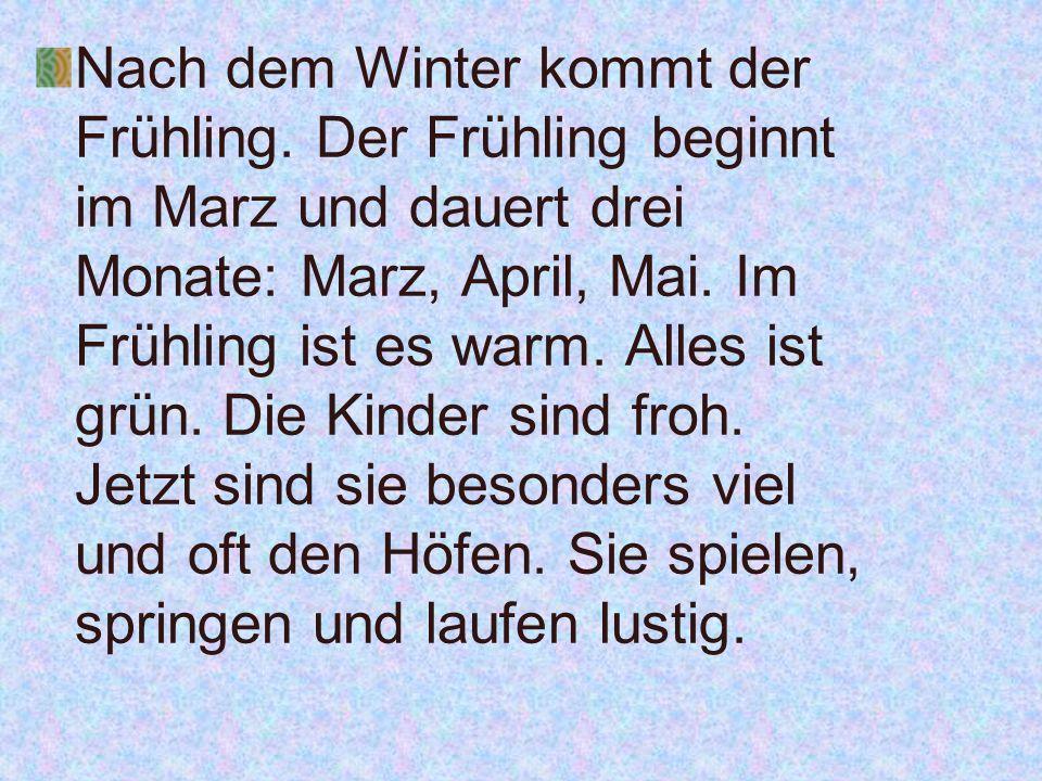 Nach dem Winter kommt der Frühling